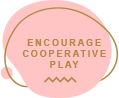 Encourage Cooperative Play