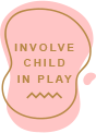 Involve Child in Play