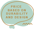 Price Based On Durability and Design